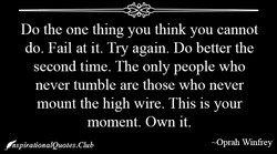 Do the one thing you think you cannot 