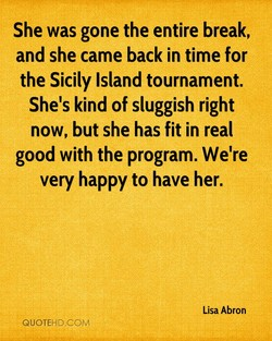 She was gone the entire break, 