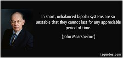 In short, unbalanced bipolar systems are so 