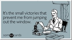 It's the small victories that 