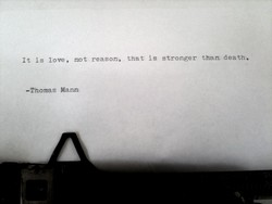It is love, not reason% that is stronger than death. 