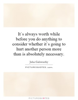 It's always worth while 