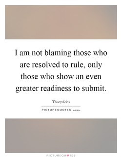I am not blaming those who 