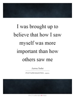 I was brought up to 