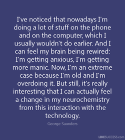 I've noticed that nowadays I'm 