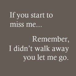 If you start to 