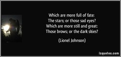 Which are more full of fate: 