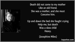 Death did not come to my mother 