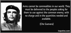 Arms cannot be commodities in our world. They 