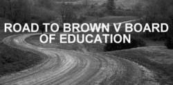 ROAD TO BROWN VSOARD 