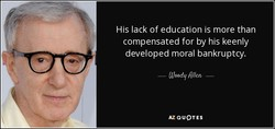 His lack of education is more than 