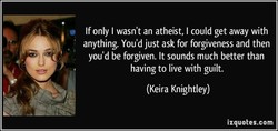 If only I wasn't an atheist, I could get away with 