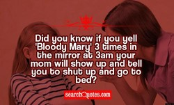 Did gou know if gou yell 