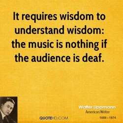 It requires wisdom to 
