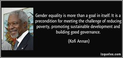 Gender equality is more than a goal in itself. It is a 