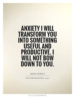 ANXIETY I WILL 