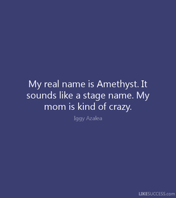 My real name is Amethyst. It 