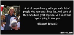 A lot of people have great hope, and a lot of 