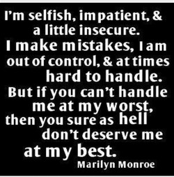 I'm selfish, im patient, & 