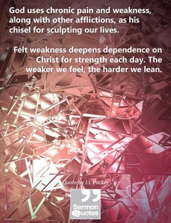 God uses chronic pain and weakness, 