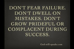 DON'T FEAR FAILURE. 