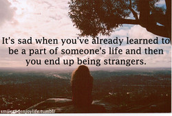 It's sad when you've ready learned t 