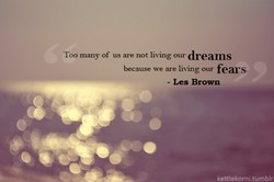 Too many of us are not our dreams 