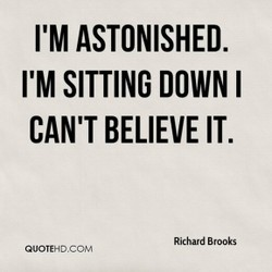 I'M ASTONISHED. 