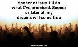 Sooner or later I'll do 