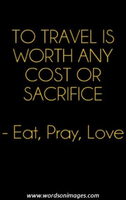 TO TRAVEL IS 
