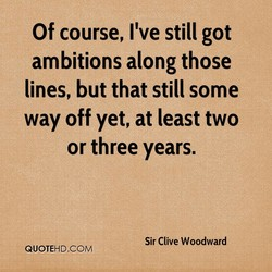 Of course, I've still got 