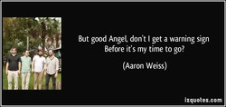 But good Angel, don't I get a warning sign 
