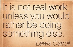 It is not real work 
