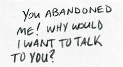 you ABANDONED WHY I W4NT TO TALK TO You?