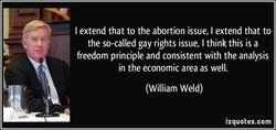 I extend that to the abortion issue, I extend that to 