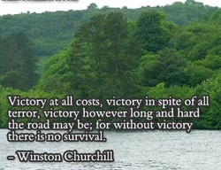Victory atall costs, victory iri spite of all 
