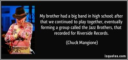 My brother had a big band in high school; after 