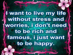 I want to live my life 