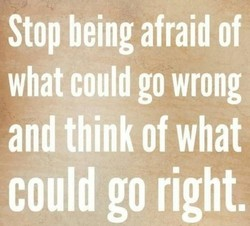 Stop being afraid of 