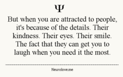 But when you are attracted to people, 