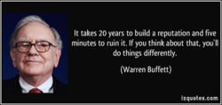 It takes 20 years to build a reputation and five 
