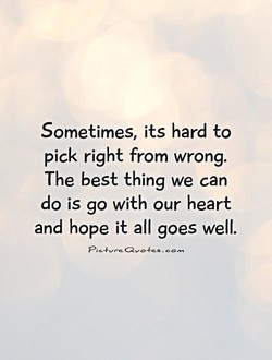 Sometimes, its hard to 