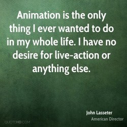 Animation is the only 