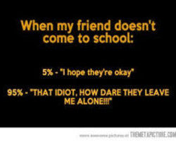 When my friend doesn't 