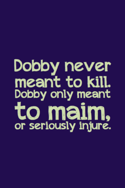 Dobby never 