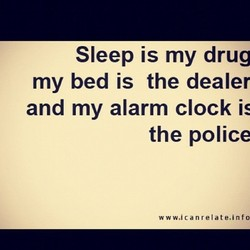 Sleep is my drug 