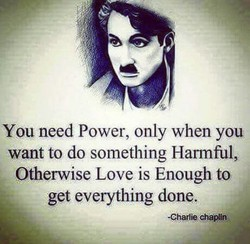 You need Power, only when you 
