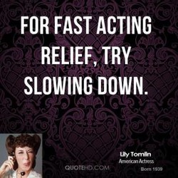 FOR FAST ACTING 