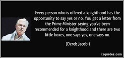 Every person who is offered a knighthood has the 