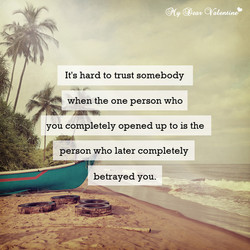 It's hard to trust somebody 